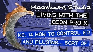 Living with the QCon Pro X: Control EQ and plugins tutorial… sort of