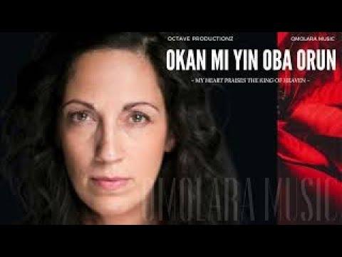 Download OKAN MI YIN OBA ORUN by Omolara Music