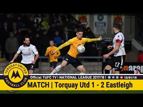 Official TUFC TV | Torquay United 1 - 2 Eastleigh FC 13/01/18