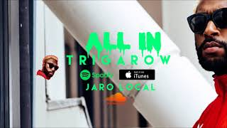 Trigarow feat Jaro Local - All In