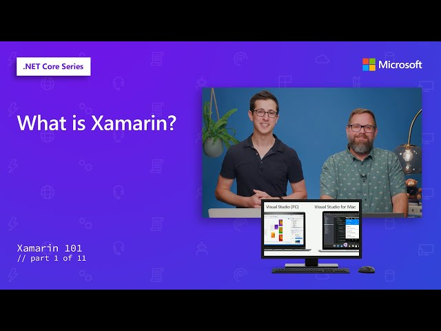 What is Xamarin? | Xamarin 101 [1 of 11]