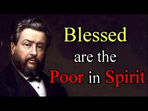 Charles Spurgeon: Beatitudes - Blessed Are the Poor in Spirit/ Theirs is the Kingdom of Heaven 2/8