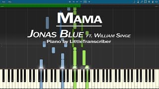 Jonas Blue - Mama (Piano Cover) ft William Singe by LittleTranscriber