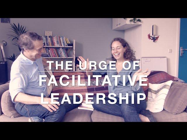 The Urge of Facilitative Leadership
