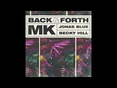 Back & Forth (MK, Jonas Blue, Becky Hill - Extended Version)