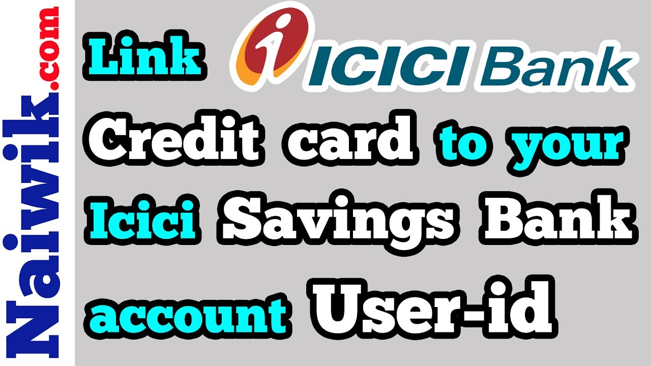 Link ICICI Bank Credit card Account to your savings account User-ID ...