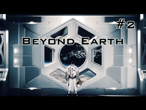 Civilization: Beyond Earth #2 | Expansion Time!