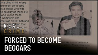 Forced to Become Beggars | Child Trafficking in Thailand | Real Crime