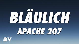 Apache 207 - Bläulich (Lyrics)