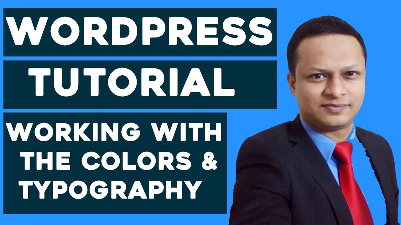WordPress For Beginners - Working With Colors And Typography