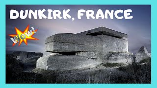 france exploring the ww2 german fortifications in dunkirk the atlantic wall