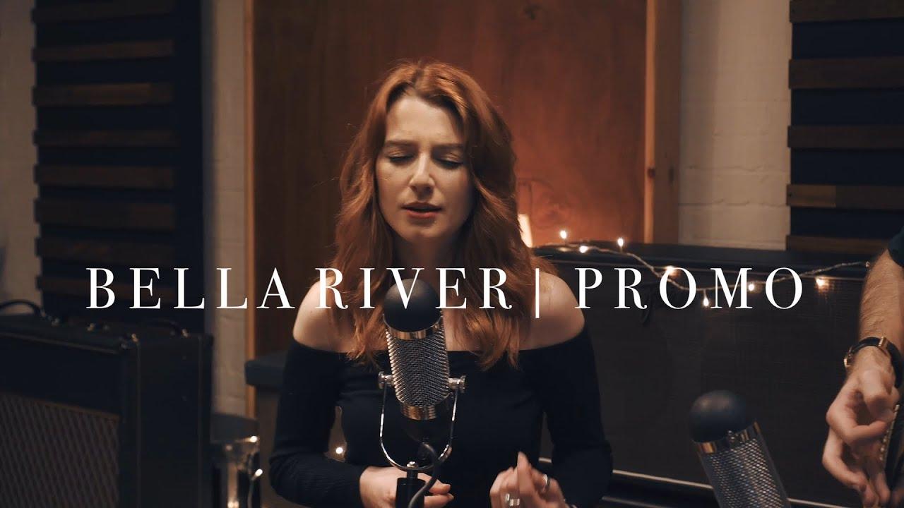 Bella River - Promo Video [2019]