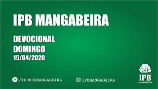 Devocional - IPB Mangabeira   Domingo 19/04/2020