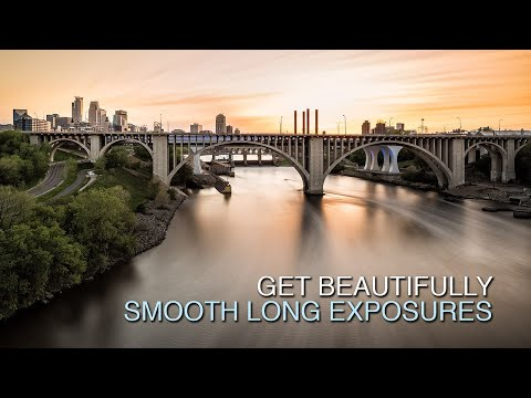 Get Beautifully Smooth Long Exposures
