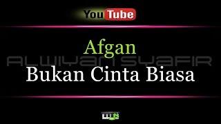 Download lagu Karaoke Afgan Bukan Cinta Biasa MP3