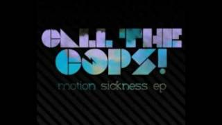 Motion Sickness - Call the cops!