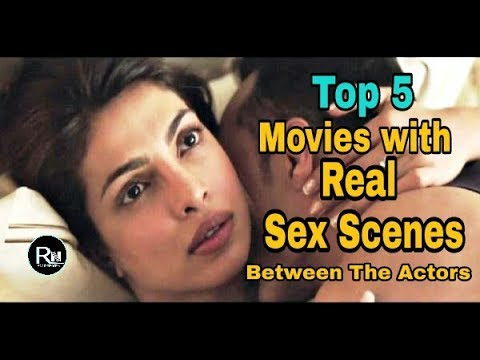 Top 5 Movies With Real Sex Scenes Between The Actors || By