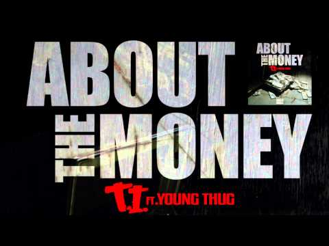 "T.I. ft. Young Thug ""About The Money"" [Official Audio]"