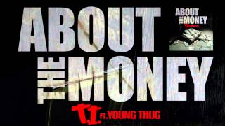 """T.i. Ft. Young Thug """"about The Money"""""""