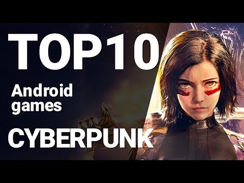 Top 10 Cyberpunk Games for Android 2019 [1080p/60fps]