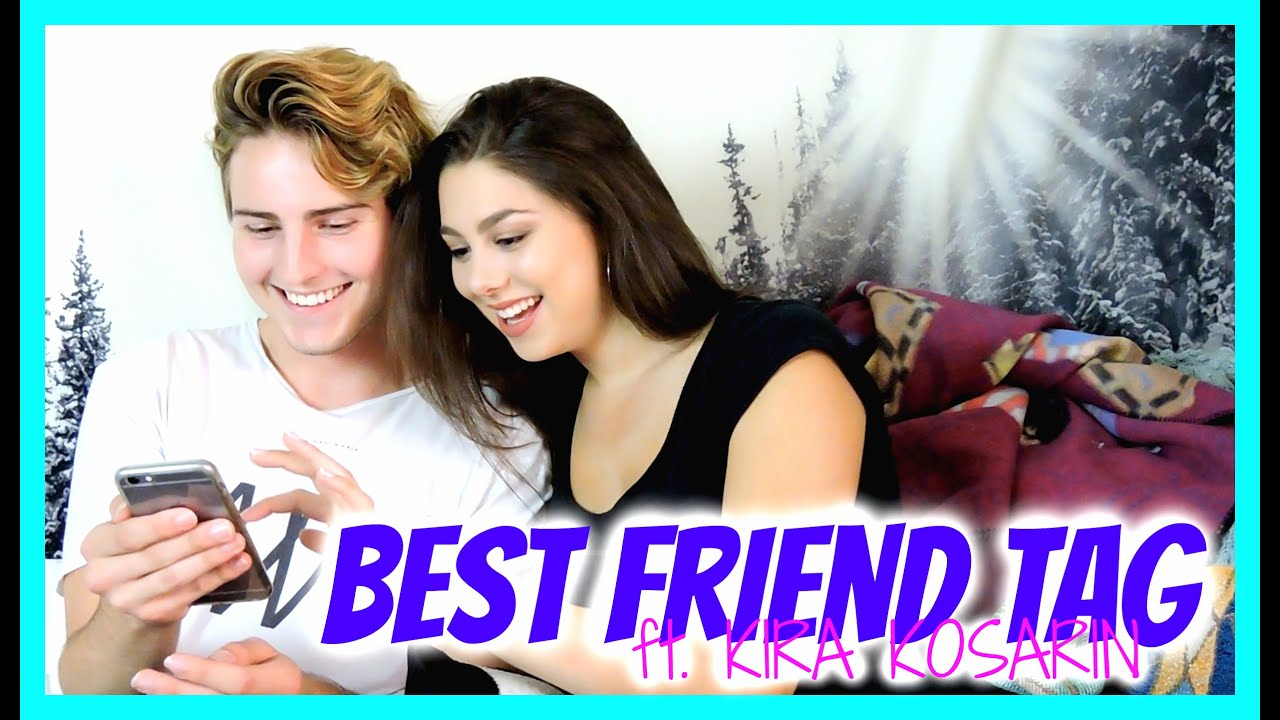 Best friend tag ft kira kosarin youtube