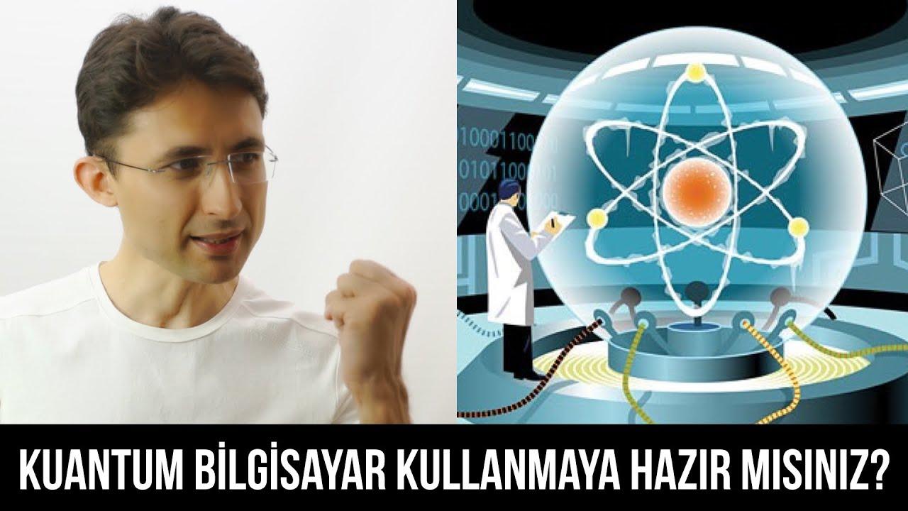 Kuantum bilgisayar kullanmaya hazır mısınız?