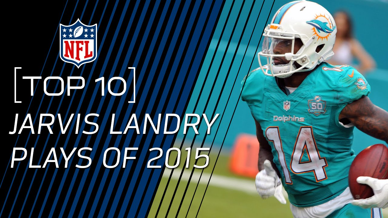 buy popular 0b445 7a41e Top 10 Jarvis Landry Plays of 2015 | #TopTenTuesdays | NFL