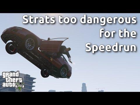 The Strats too dangerous for the GTA V Speedrun