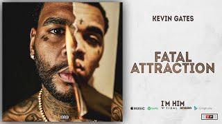 Kevin Gates - Fatal Attraction (I'm Him)
