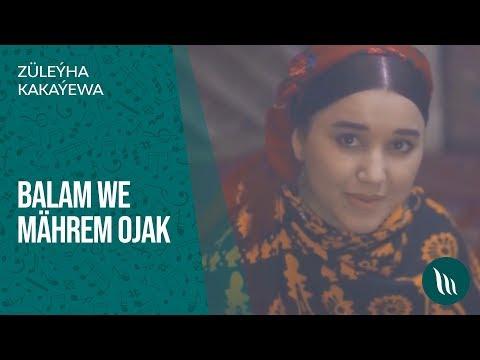 Züleýha Kakaýewa - Balam We Mährem Ojak | 2020