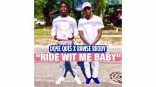 dq4e quis x bawse brody ride wit me baby