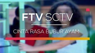 FTV SCTV - Cinta Rasa Bubur Ayam