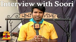 Shooting Sport Interview with Soori (Untitled Jayam Ravi-Suraj Project) : Thanthi TV