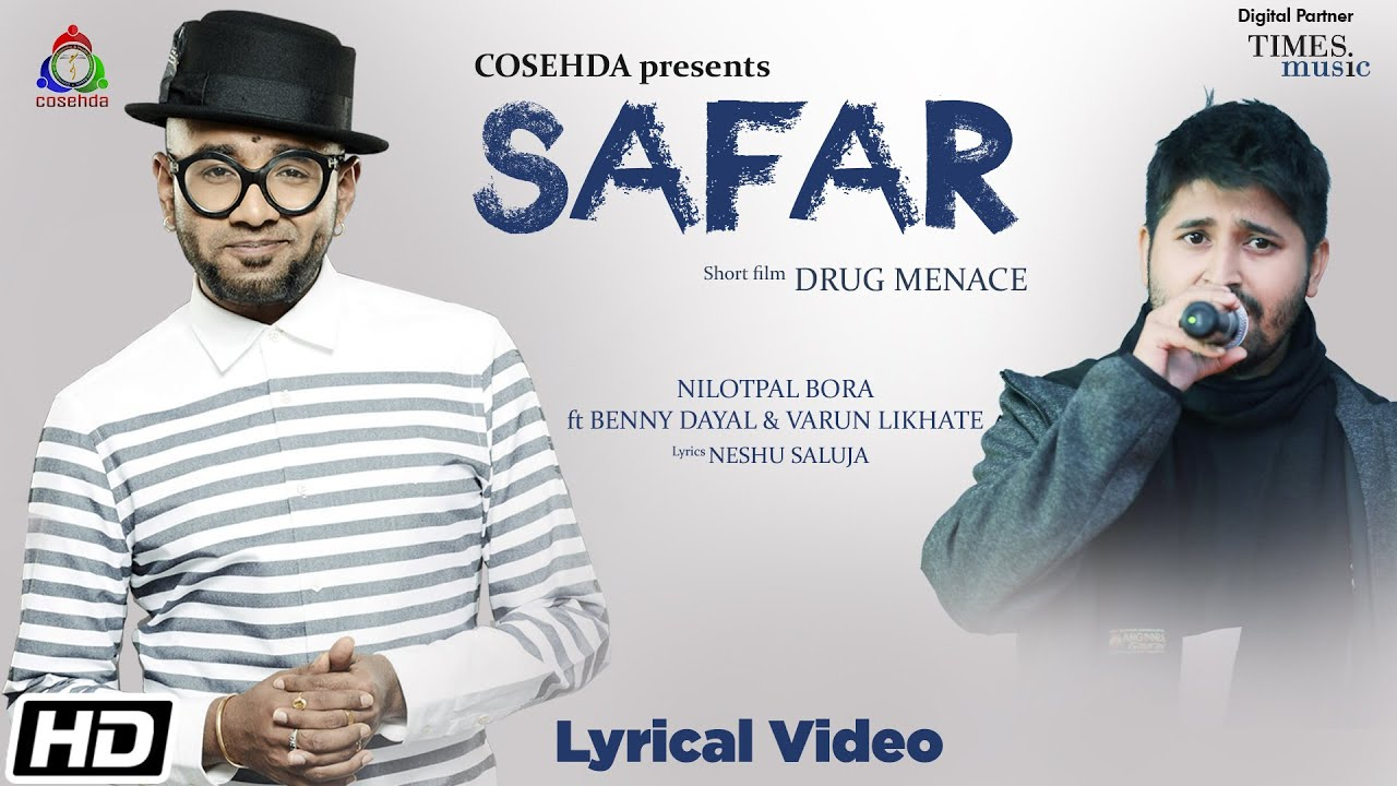 Safar | Lyrical Video| BENNY DAYAL | Varun Likhate | Nilotpal Bora | Drug Menace| Latest Hindi Songs