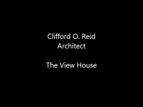 Clifford O. Reid,  Architect  - The View House House