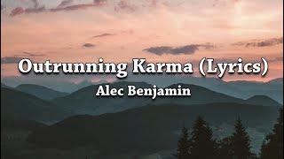 Alec Benjamin - Outrunning Karma (Lyrics) Video