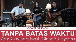 Download lagu Ade Govinda feat. Glenca Chysara - Tanpa Batas Waktu (Cover)