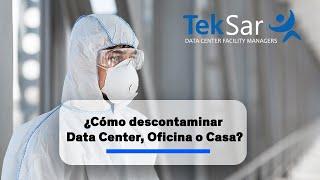 ¿Cómo descontaminar un Data Center, Oficina o Casa?