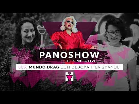 El Panoshow: Mundo Drag con Deborah 'La Grande'. 🏳️🌈 Con Mil e Itzel.