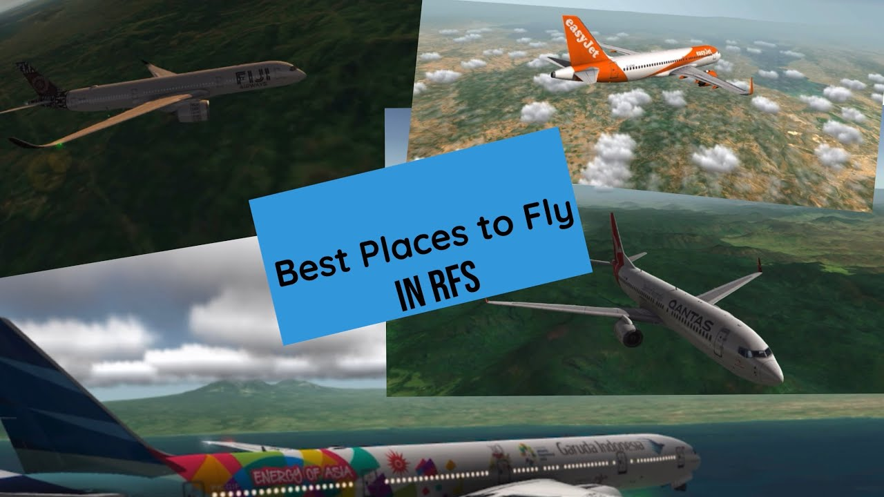 The Most Amazing Places to Fly in RFS!