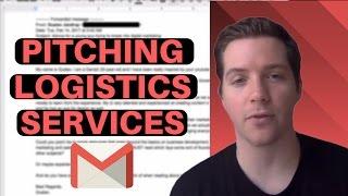 Wie, um die Tonhöhe Logistik-Dienstleistungen? (w/ Script) -  Kalten E-Mail-Teardown