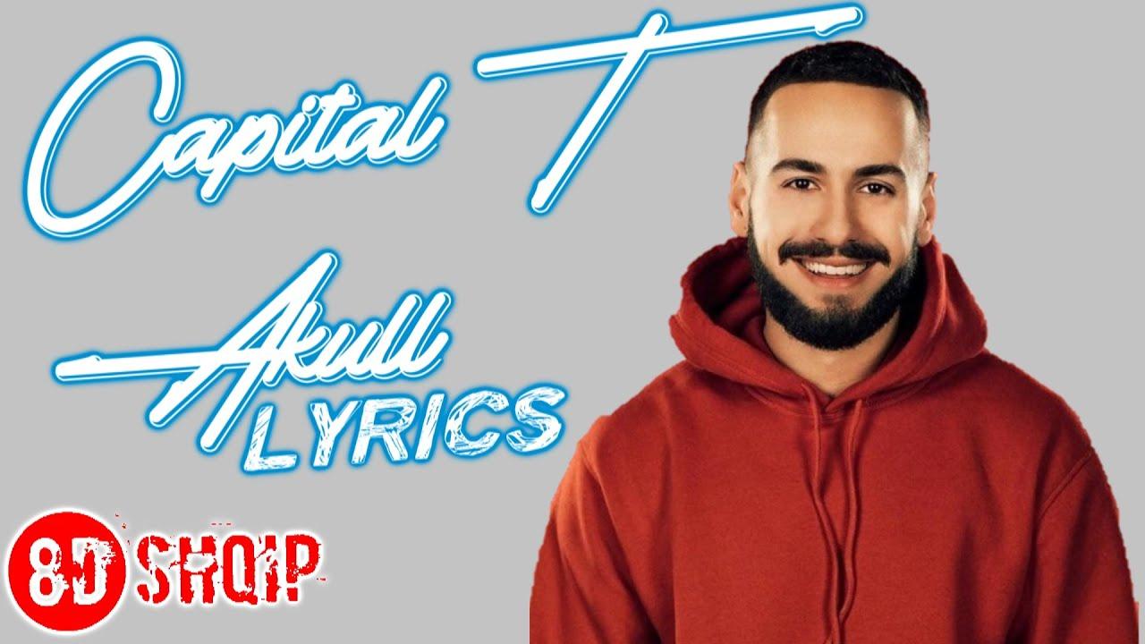 Download Capital T - Akull (Lyrics)