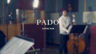 PADO(Wave) 파도 Composed by Jihye Kim 김지혜