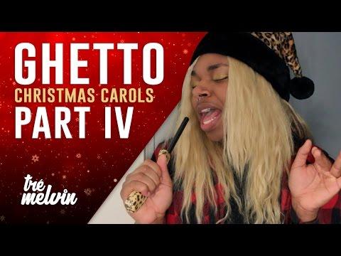 Ghetto Christmas Carols: Part 4
