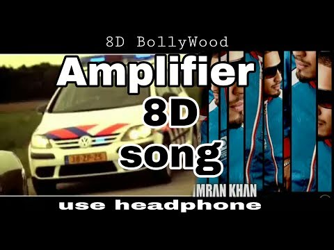 Amplifier - 8D Song | Imran Khan | Bass Boosted | 8D BollyWood