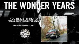 "The Wonder Years ""Solo & Chewy Holdin"