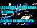 Lagu Joget Ambon Terbaru Remix Cinta Di Kembang Jaya   Mp3 - Mp4 Download