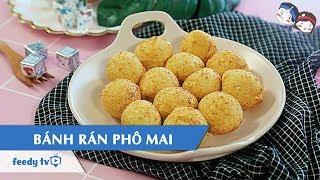 Hướng dẫn cách làm Bánh rán phô mai với Feedy TV nhu the nao