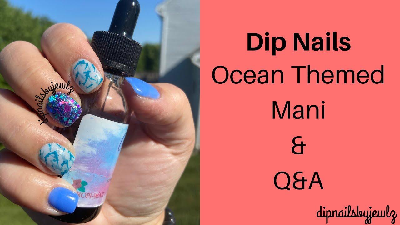 Dip Nails l Q&A l Ocean Themed Mani