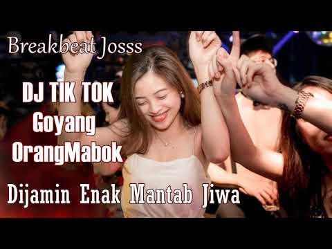 DJ TIK TOK VIRAL !!!!! Goyang Orang Mabok TIK TOK ORIGINAL 2018